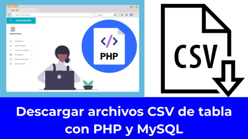 Descargar archivos CSV de tabla con PHP y MySQL