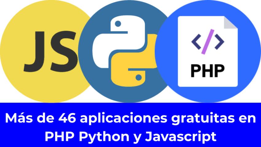 Más de 46 aplicaciones gratuitas en PHP Python y Javascript