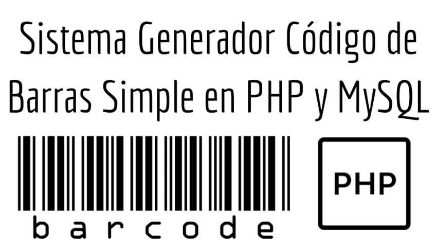 Sistema Generador Código de Barras Simple en PHP y MySQL