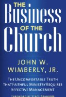The Business of the Church, by John W. Wimberly, Jr.