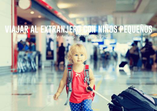 Viajar al Extranjero con Niños Pequeños