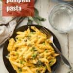 "Plate of Vegan Pumpkin Pasta with Text Overlay Reading ""Vegan Pumpkin Pasta"""
