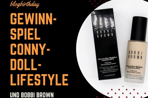 Conny-Doll-Lifestyle: Blog, Geburtstag, Bobbi Brown, Gewinnspiel, Skin long-wear weightless foundation, Gewinnspiel