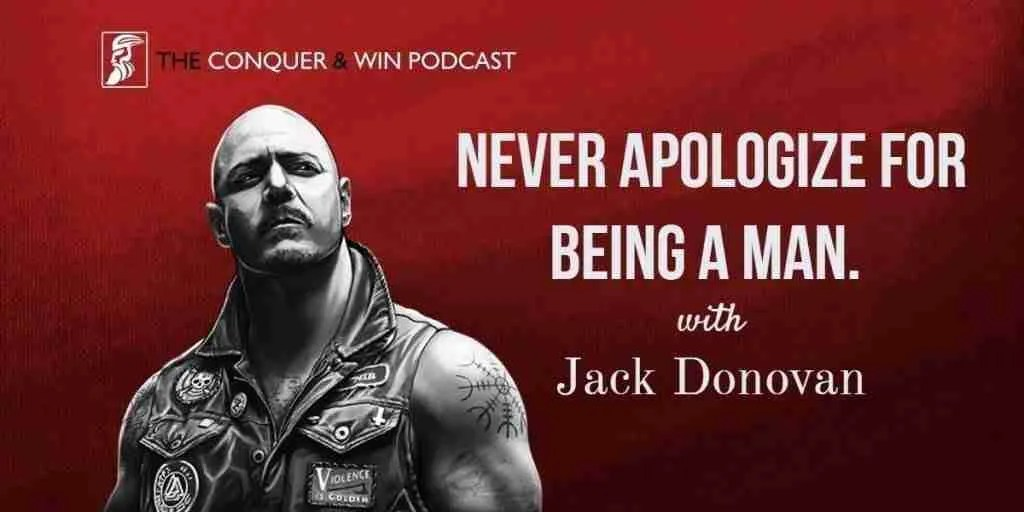 Jack Donovan How To Be A Man And Why It Matters Conquer Win