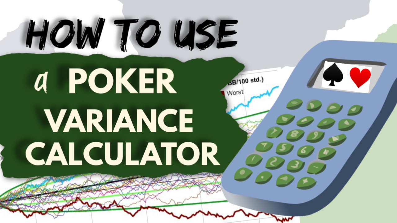 How to Use a Poker Variance Calculator