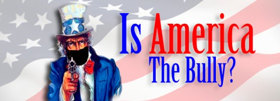 Is America The Bully? - Image Copyright ConservativeTruth.Org