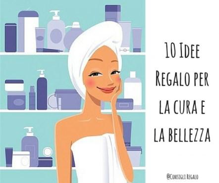 10 Idee Regalo per la cura e la bellezza