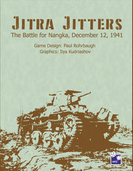 Jitra Jitters: The Battle of Nangka (new from High Flying Dice Games)