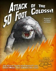 Attack of the 50 Foot Colossi! (new from Tiny Battle Publishing)