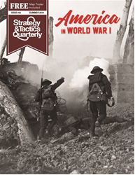 Strategy & Tactics Quarterly, Issue 2: America in World War I (new from Decision Games)