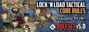 Lock 'n Load Tactical v5.0 Core Rules (new from Lock 'n Load Publishing)
