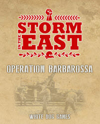 Storm in the East: Operation Barbarossa (new from White Dog Games)