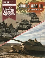 Strategy & Tactics Quarterly #4 – World War III (new from Decision Games)