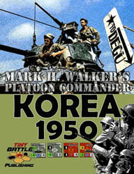 Platoon Commander: Korea 1950 (new from Tiny Battle Publishing)