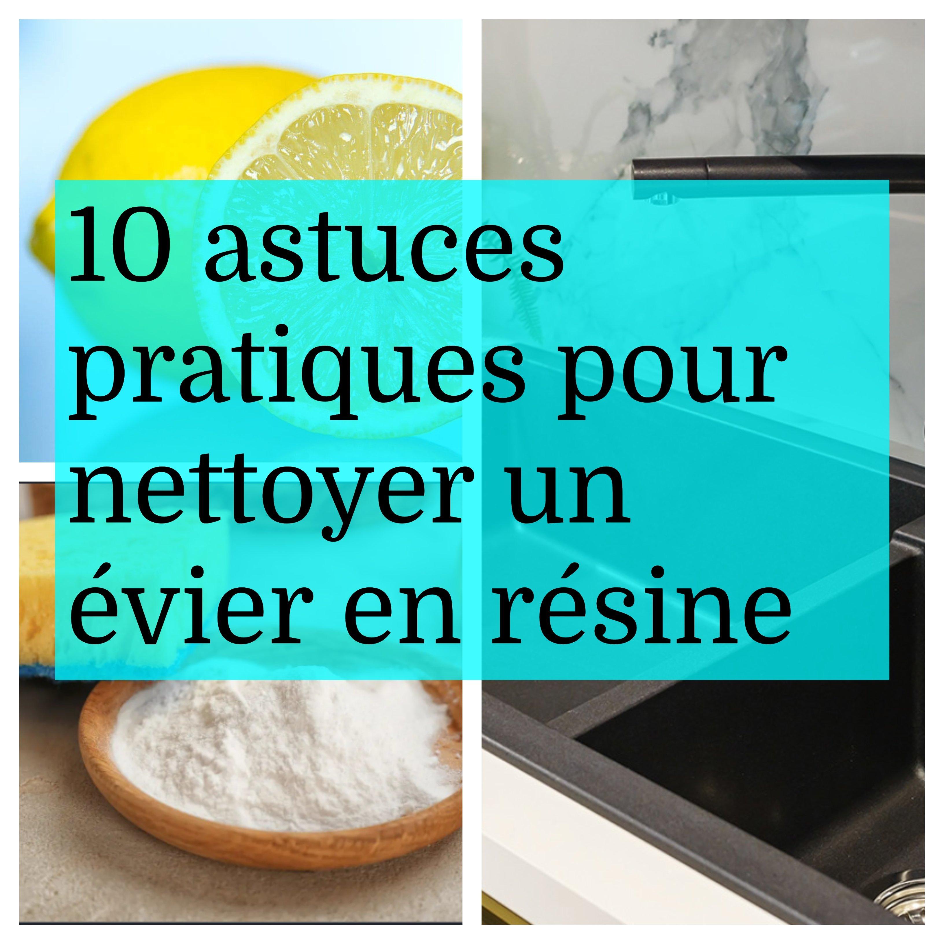 100 Génial Suggestions Nettoyer Evier Resine Tache