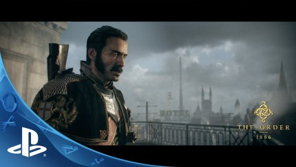 The Order: 1886 - The Order 1886 Launch Trailer