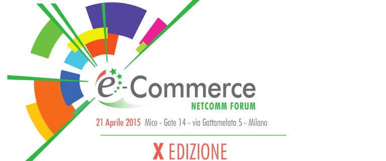 Netcomm Forum 2015: Mobile, Big Data e Omni-canalità al centro della discussione