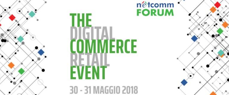 Netcomm Forum 2018: Benvenuti nell'era del Next Retail e dell'Onlife Consumer