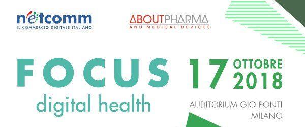 A Milano la prima edizione del Focus Digital Health promosso da Netcomm e AboutPharma