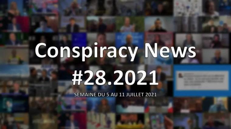 Conspiracy News #28.2021