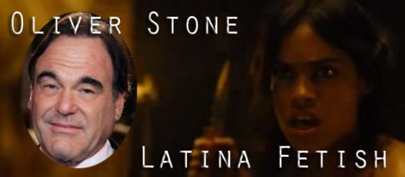 Oliver Stone - Latina Fetish