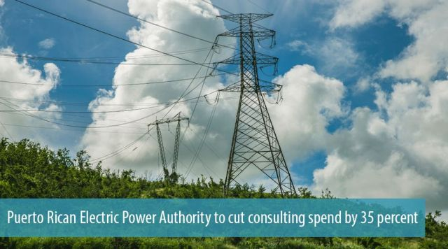 Puerto Rican Electric Power Authority to cut consulting spend by 35 percent