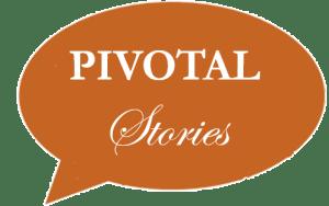 Pivotal Stories