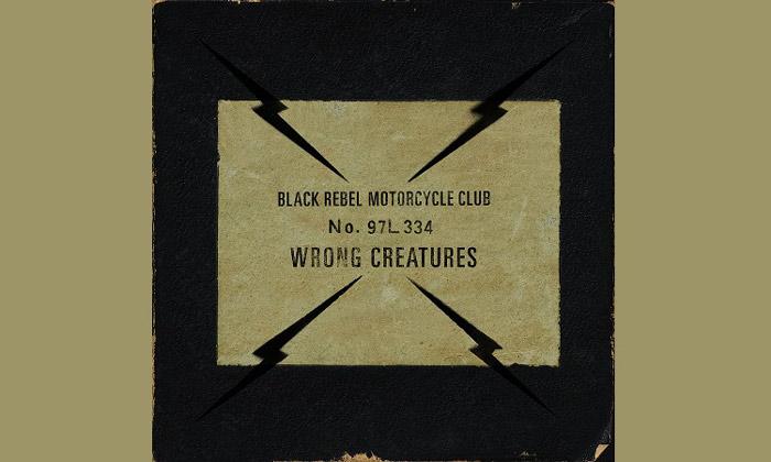 Black Rebel Motorcycle Club Wrong Creatures Album