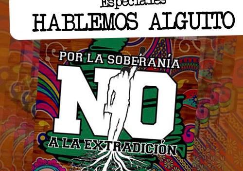 Especiales: Por la soberanía, No a la extradición