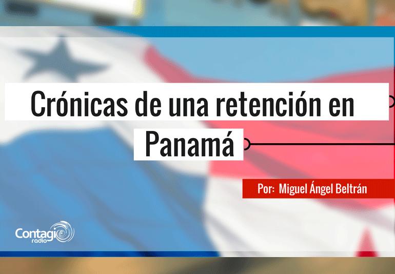 La Terminal, crónicas de una retención en Panamá