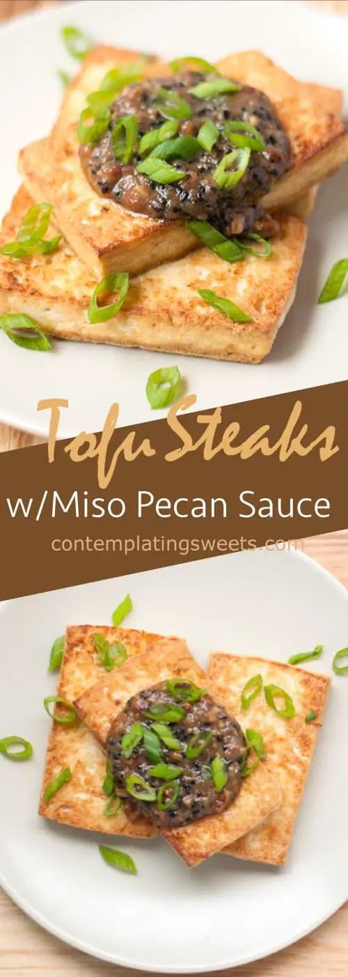 Tofu Steaks with Miso Pecan Sauce (vegan+GF ...