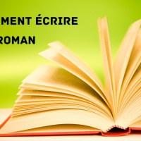 Comment écrire un roman