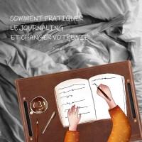 Comment pratiquer le journaling et changer votre vie