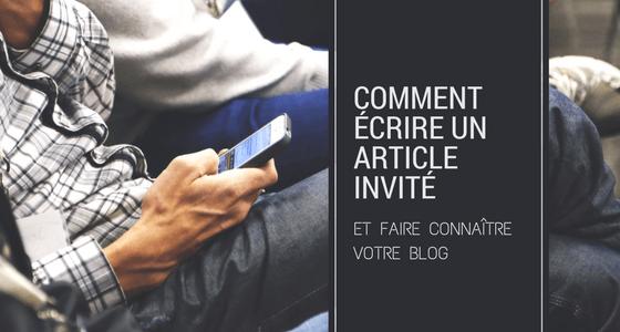 140a31ed32b8 Comment écrire un article invité et faire connaître votre blog