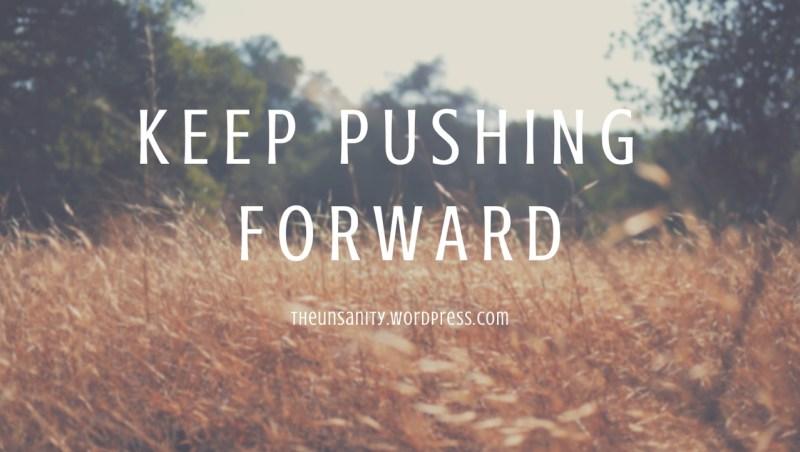 Keep Pushing Forward