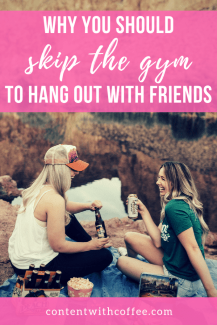 How to be happy - skip the gym to hang out with friends