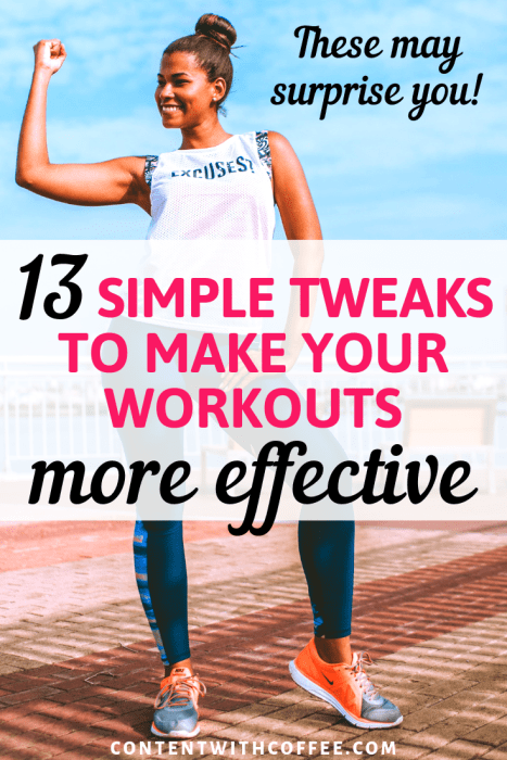 13 simple tweaks to make your workouts more effective - for faster results! #workout #workoutplan #fitness