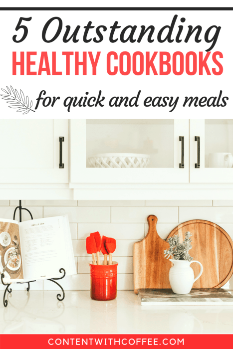 5 Outstanding Healthy Cookbooks for Quick and Easy Meals. All of these have simple, healthy recipes to make you look and feel your best - and make healthy cooking fun! #healthycookbooks #healthycooking #healthyrecipes #quickandeasyrecipes #quickandeasymeals