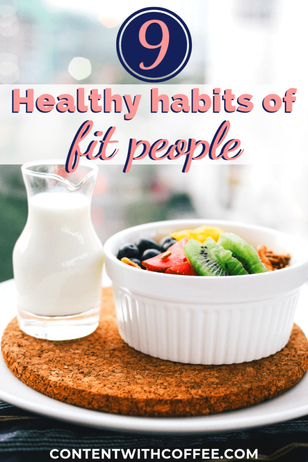 These are 9 healthy habits that many fit people have in common! Use these tips if you're looking to form better habits and get fit! #fitnessinspiration #womenfitsinspiration #womenfit #fitnesshabit #betterhabits #fitnesstraining