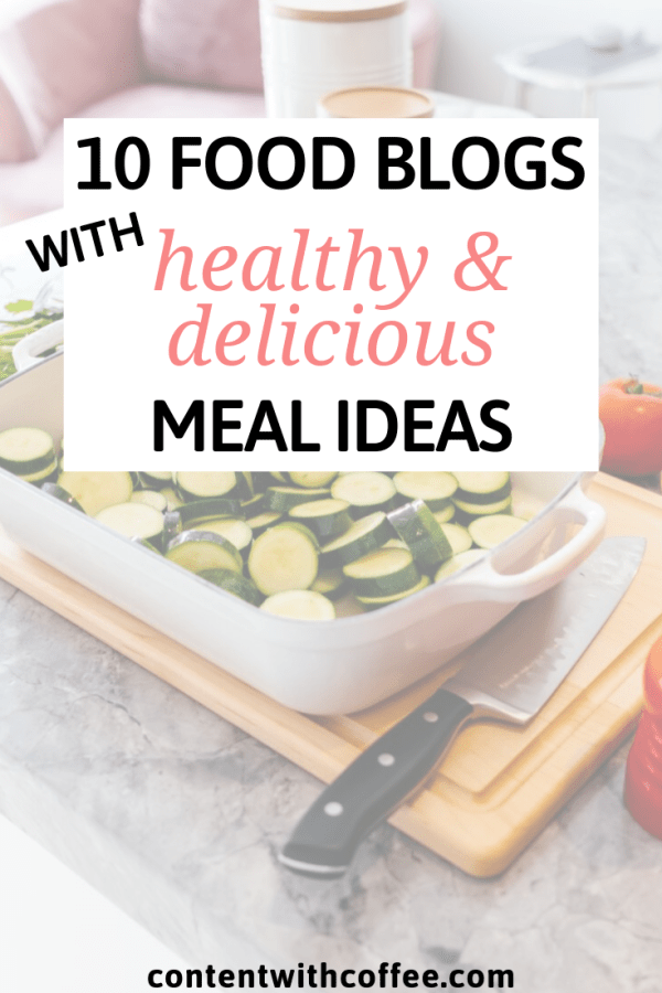 Wondering what to make for dinner tonight that's both healthy and tasty? This post has 10  amazing healthy food blogs to follow for never-ending meal ideas! Read now! #whattomakefordinner #healthydinners #whattocook #mealideas #healthyeating #foodblogs