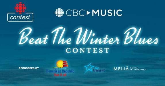 CBC Music's Beat The Winter Blues Contest – Chance to Win a trip for two to Punta Cana