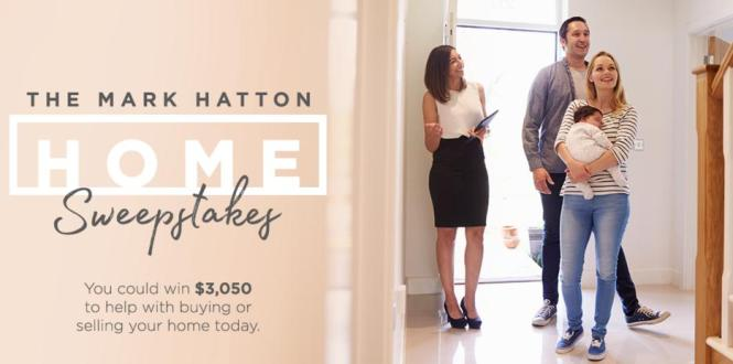 The Mark Hatton HOME Sweepstakes – Chance to Win $3050 to Help with Buying or Selling your Home Today