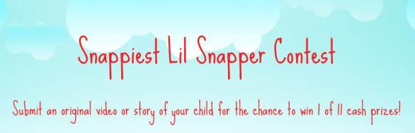 Snappiest Lil Snapper Contest – Stand Chance to Win $1,000 Visa Gift Card and Lil Snappers Gift Pack