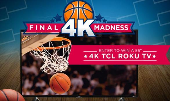 "TCL Final 4K Madness Giveaway - Enter For Chance To Win 55"" 4K TCL Roku TV"
