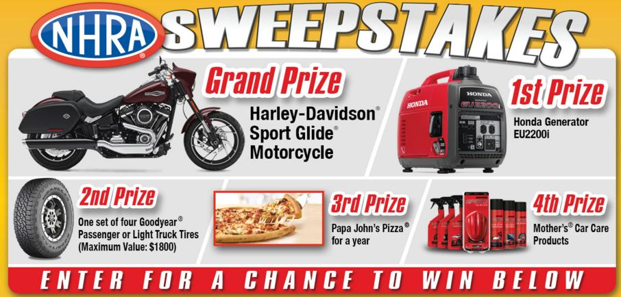 The 2018 NHRA Sweepstakes – Stand Chance to Win Harley-Davidson Sport Glide Motorcycle, a Honda Generator , Goodyear Tires and More Prizes