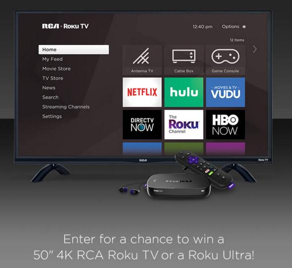 The Roku March Sweepstakes - Enter For Chance To Win Roku Ultra or 4K RCA Roku TV