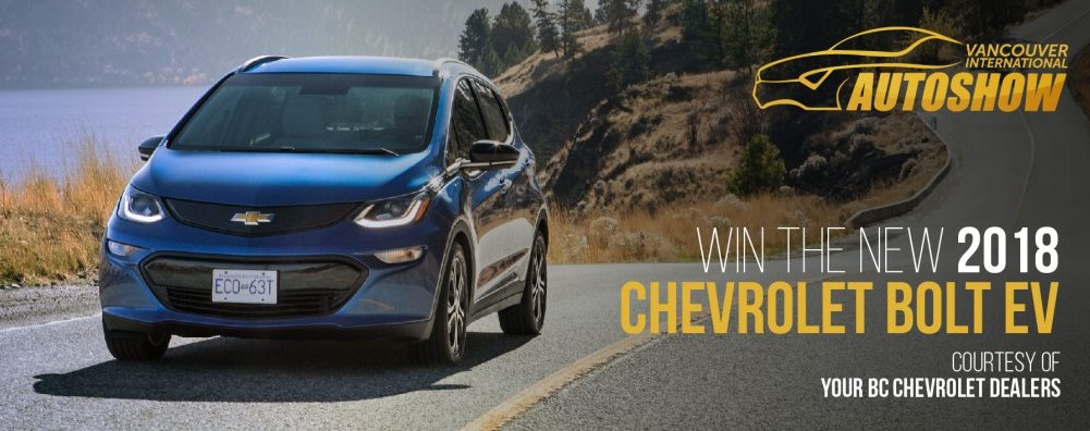 Vancouver International Auto Show Car Giveaway - Chance To Win A New 2018 Chevrolet Bolt EV