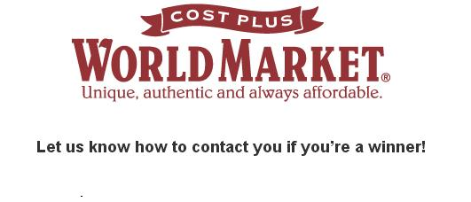 Cost Plus World Market Customer Survey Sweepstakes – Win Gift Card Prize
