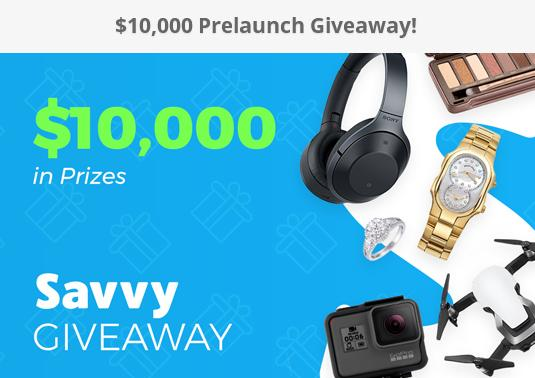Savvy Giveaway - Enter To Chance To Win $10,000 in Prizes