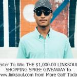 Each More Golf Today Sweepstakes - Enter To Win $1,000.00 Linksoul Shopping Spree